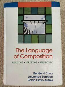 The Language Of Composition Reading Writing Rhetoric By Lawrence Scanlon Ebay