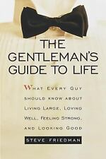 The Gentleman's Guide to Life: What Every Guy Should Know About Living Large, Lo