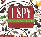 I Spy Little Animals by Jean Marzollo (Board book, 1998)
