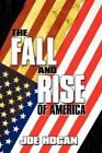 The Fall and Rise of America 9781449075477 by Joe Hogan Book