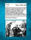 Strictures, Legal and Historical, on the Judgment of the Consistory Court of London, in December, 1855, in the Case of Westerton Versus Liddell, Containing a Complete Exposition of Law and Fact on the Subjects in Dispute by John David Chambers (Paperback / softback, 2012)