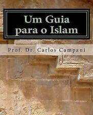 Um Guia para o Islam by Carlos A. P. Campani (2015, Paperback)