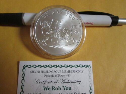 "2016 .999 fine Silver Shield BU PYRAMID OF POWER #11  /""WE ROB YOU/"""