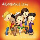 Adventurous Lexa by Alexandra Pereira, Brenda Pereira (Paperback / softback, 2014)