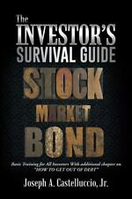 The Investor's Survival Guide : Basic Training for All Investors with...