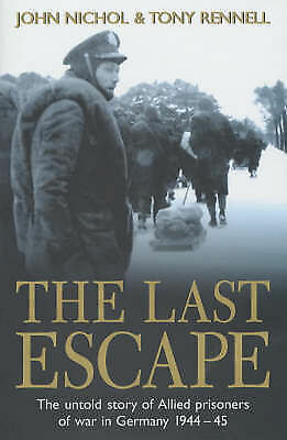 1 of 1 - The Last Escape: The Untold Story of Allied Prisoners of War in Germany...