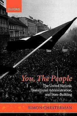 You, the People: The United Nations, Transitional Administration, and State-Bui
