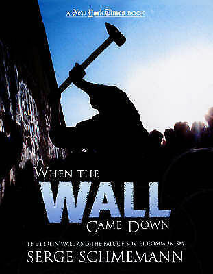 1 of 1 - When the Wall Came Down: The Berlin Wall and the Fall of Communism (New York Tim