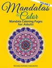 Mandalas to Color - Mandala Coloring Pages for Adults by Richard Edward Hargreaves (Paperback / softback, 2014)