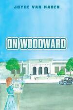 On Woodward by Joyce Van Haren (2014, Paperback)