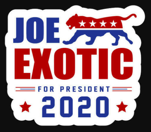 Joe Exotic 2020 Sticker Tiger King Election President Campaign Decal  Window