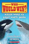 Killer Whale vs. Great White Shark by Jerry Pallotta (Paperback / softback, 2013)