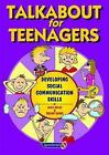 Talkabout for Teenagers: Developing Social and Emotional Communication Skills by Alex Kelly, Brian Sains (Paperback, 2009)