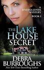 The Lake House Secret: A Jenessa Jones Mystery, Book 1 by Debra Burroughs (Paperback / softback, 2014)
