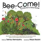 Bee-Come!: A Collection of Short Stories by Tsehay Alemayehu (Paperback / softback, 2012)