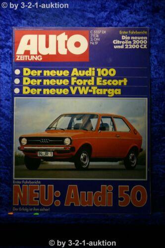 Auto Zeitung 19//74 Audi 50 Audi 100 Ford Escort Citroen 2000 /& 2200 CX