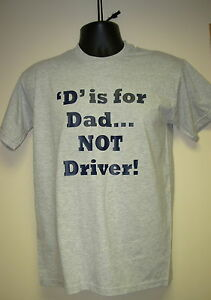 Men's Funny Slogan T-Shirt 'D' is for Dad NOT Driver-Fab Gift For Chauffeur Dads