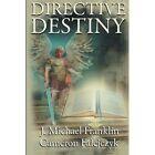 Directive Destiny: A Divine Proclamation by J Michael Franklin, Cameron Falejczyk (Paperback / softback, 2014)