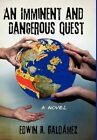 an Imminent and Dangerous Quest 9781450223355 by Edwin R. Galdmez Hardcover