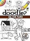 What to Doodle? On the Farm by Rob McClurkan (Paperback, 2013)