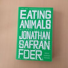 Eating Animals by Jonathan Safran Foer (2010, Paperback)