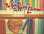 The Boy Who Was Raised by Librarians by Carla D. Morris (Hardback, 2013)