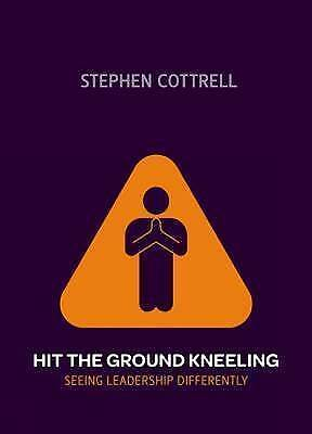 1 of 1 - (Good)-Hit the Ground Kneeling: Seeing Leadership Differently (Paperback)-Stephe