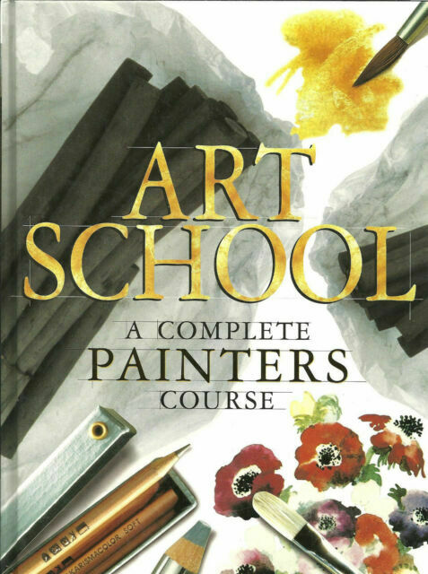 Patricia Seligman and Wendy Clouse Art School a Complete Painters Course by patricia Monahan