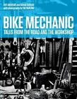 Bike Mechanic: Tales from the Road and the Workshop by Rohan Dubash, Guy Andrews (Hardback, 2014)