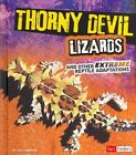 Thorny Devil Lizards and Other Extreme Reptile Adaptations by Lisa J Amstutz (Hardback, 2014)