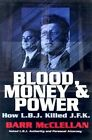 Blood, Money and Power: How Lbj Killed Jfk by Barr McClellan (Hardback)