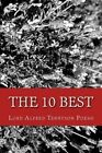 The 10 Best Lord Alfred Tennyson Poems (Featuring Ulysses, the Kraken, and More) by Lord Alfred Tennyson (Paperback / softback, 2013)
