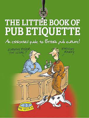 """AS NEW"" Little Book of Pub Etiquette, Wild, Tim, Book"