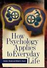 How Psychology Applies to Everyday Life by Michael A. Church, Charles I. Brooks (Hardback, 2008)