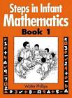 Steps in Infant Mathematics Book 1 by Walter Phillips (Paperback, 1992)