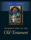 Introduction to the Old Testament by Bill T. Arnold (Hardback, 2014)