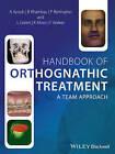 Handbook of Orthognathic Treatment: A Team Approach by Khursheed Moos, Fraser Walker, Balvinder Khambay, Ashraf Ayoub, Lyndia Green, Philip Benington (Hardback, 2013)