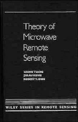 Theory of Microwave Remote Sensing (Wiley Series in Remote Sensing and Image Pr