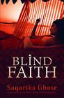 Blind Faith by Sagarika Ghose (Paperback, 2008)