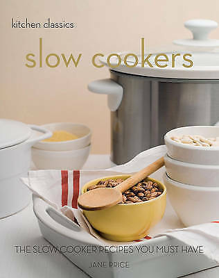 1 of 1 - Kitchen Classics -Slow Cookers - Slow Cooker Recipes You Must Have By Jane Price