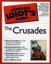 The Complete Idiot's Guide to the Crusades by Paul L. Williams (2001, Paperback)