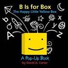 B Is for Box -- The Happy Little Yellow Box: A Pop-Up Book by David A Carter (Hardback, 2014)