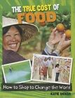 The True Cost of Food by Louise Spilsbury (Paperback / softback, 2014)