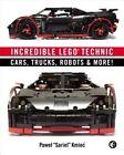 Incredible LEGO Technic: Cars, Trucks, Robots & More! by Pawel 'sariel' Kmiec (Paperback, 2014)