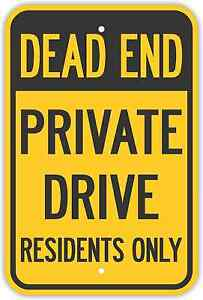 "12""X18"" DEAD END PRIVATE DRIVE RESIDENTS ONLY SIGNS Heavy Duty Metal Road Notice"