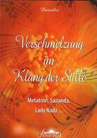 VERSCHMELZUNG IM KLANG DER STILLE - Metatron ,Sananda , Lady Nada - Daivika BUCH