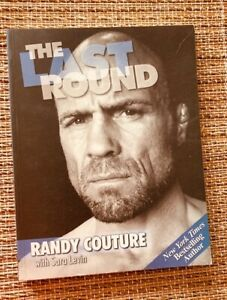 AUTOGRAPHED ~  RANDY COUTURE book ~ THE LAST ROUND ~ MMA ~ Oklahoma State Greco