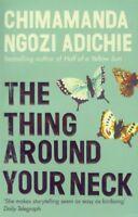 The Thing Around Your Neck,Chimamanda Ngozi Adichie