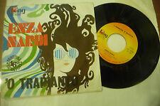 """ENZA NARDI""""O TRAPIANTO- disco 45 giri KING Italy 1973"""" PERFETTO"""