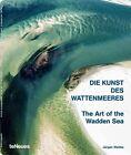The Art of the Wadden Sea by Jurgen Wettke (Hardback, 2013)